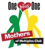 ONE PLUS ONE MOTHERS OF MULTIPLES